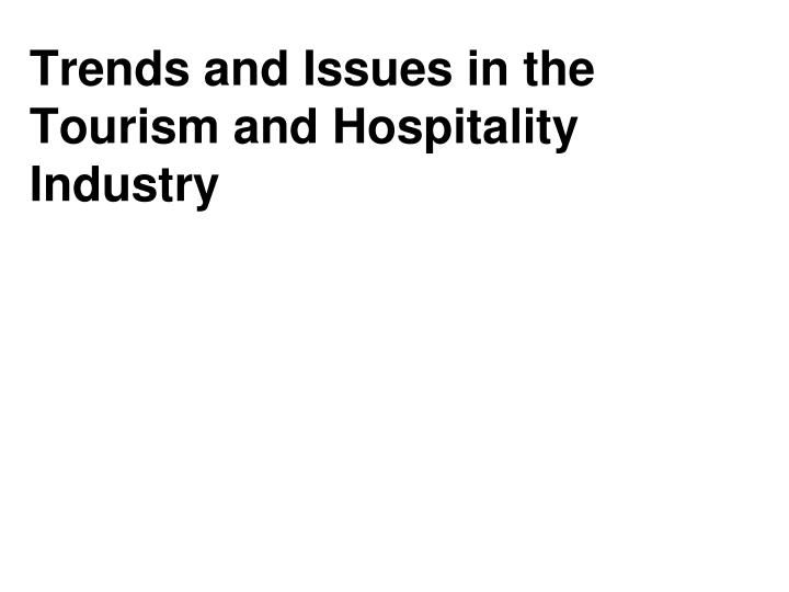 trends and issues in the tourism and hospitality industry n.