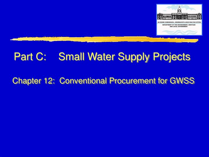 Part C: Small Water Supply Projects