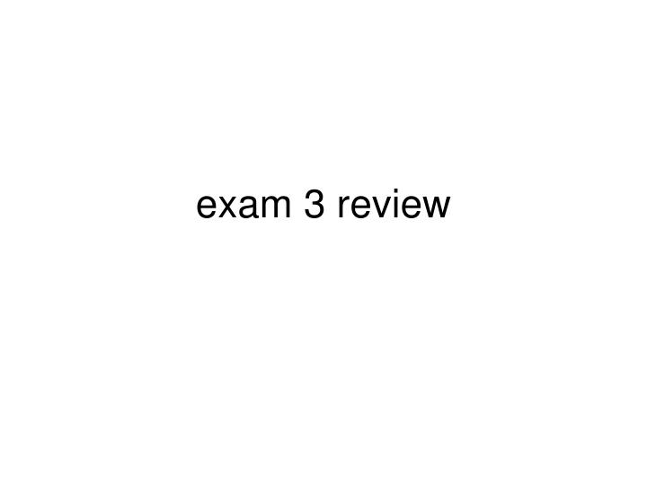 exam 3 review n.