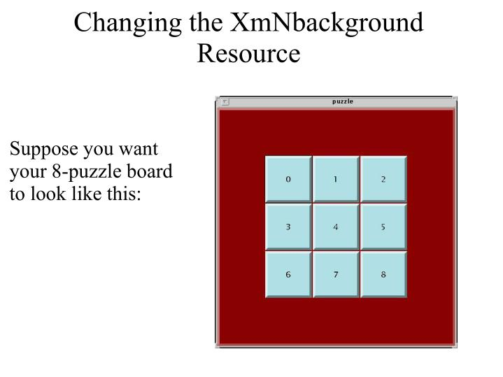 Changing the XmNbackground Resource