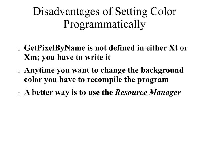 Disadvantages of Setting Color Programmatically