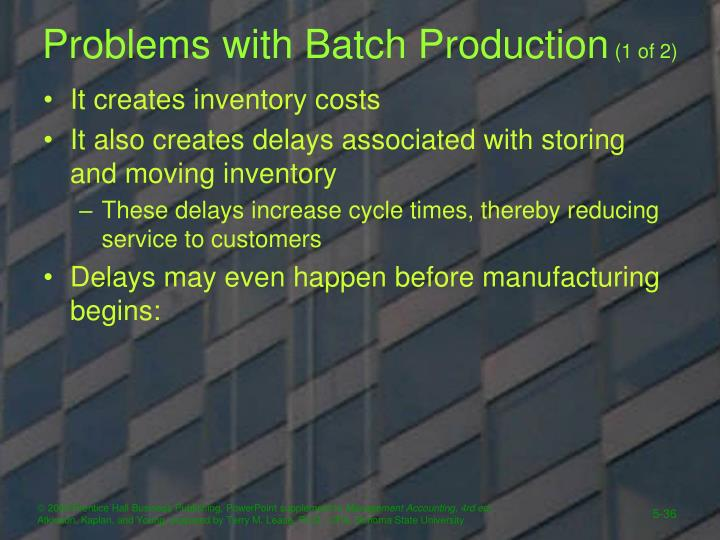 Problems with Batch Production