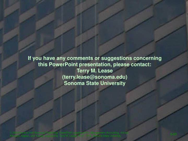 If you have any comments or suggestions concerning this PowerPoint presentation, please contact: