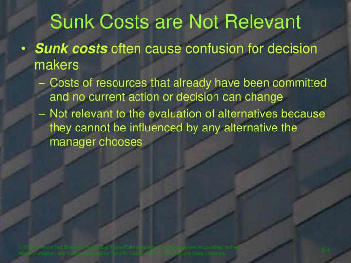 Sunk Costs are Not Relevant