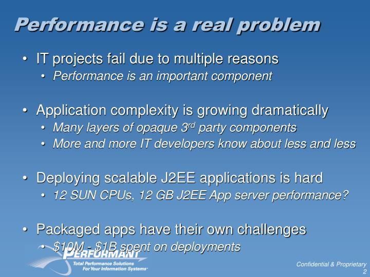 Performance is a real problem