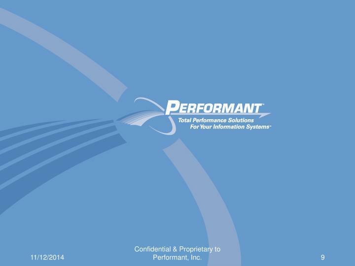 Confidential & Proprietary to Performant, Inc.