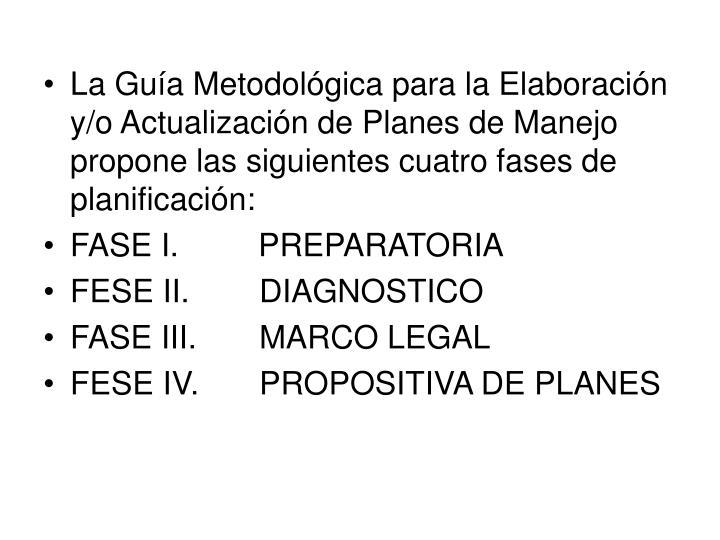 La Guía Metodológica para la Elaboración y/o Actualización de Planes de Manejo propone
