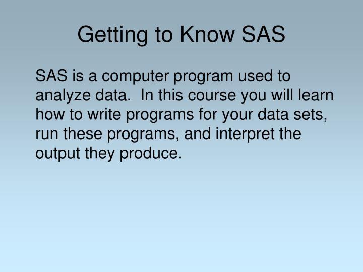 Getting to know sas