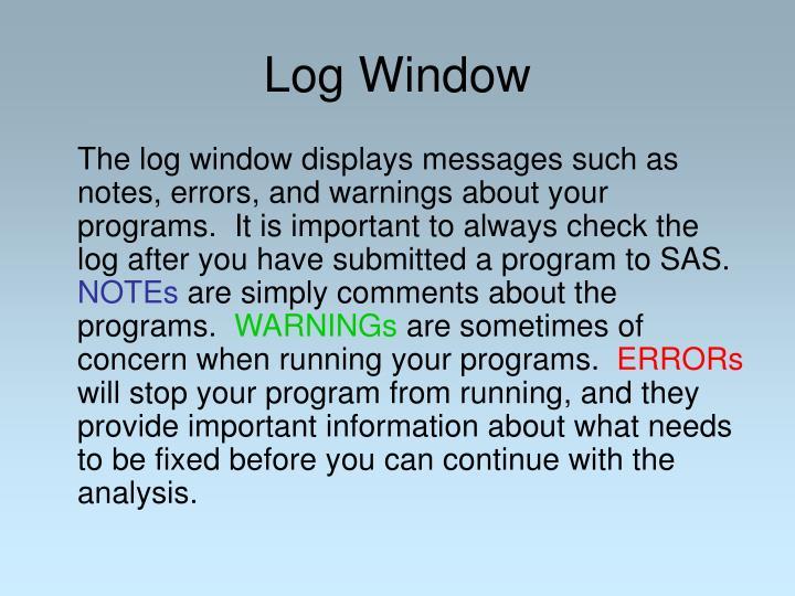 Log Window