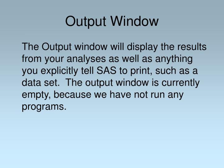 Output Window