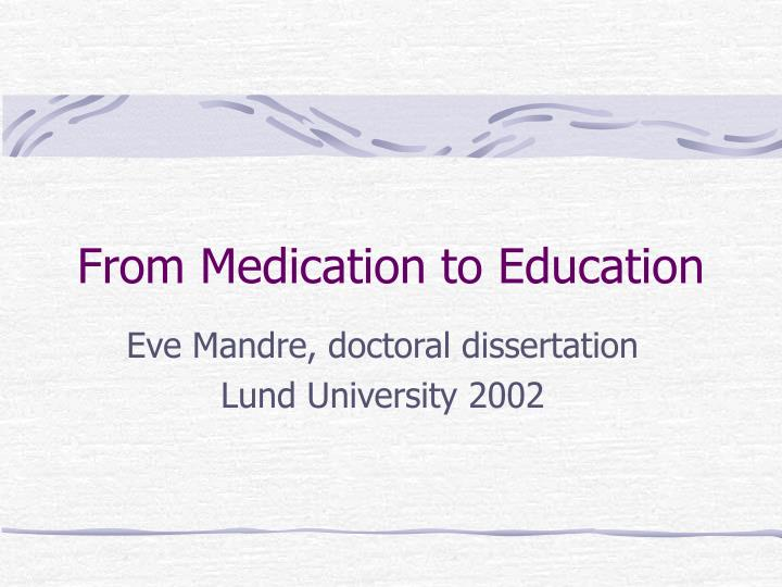 From medication to education