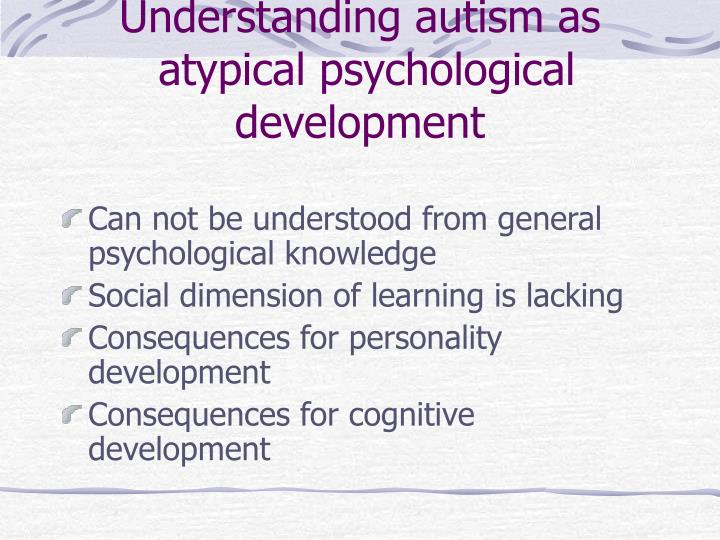 Understanding autism as