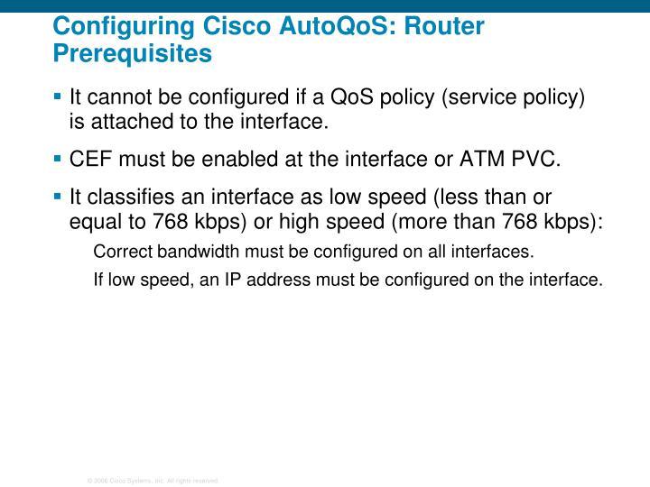 Configuring Cisco AutoQoS: Router Prerequisites