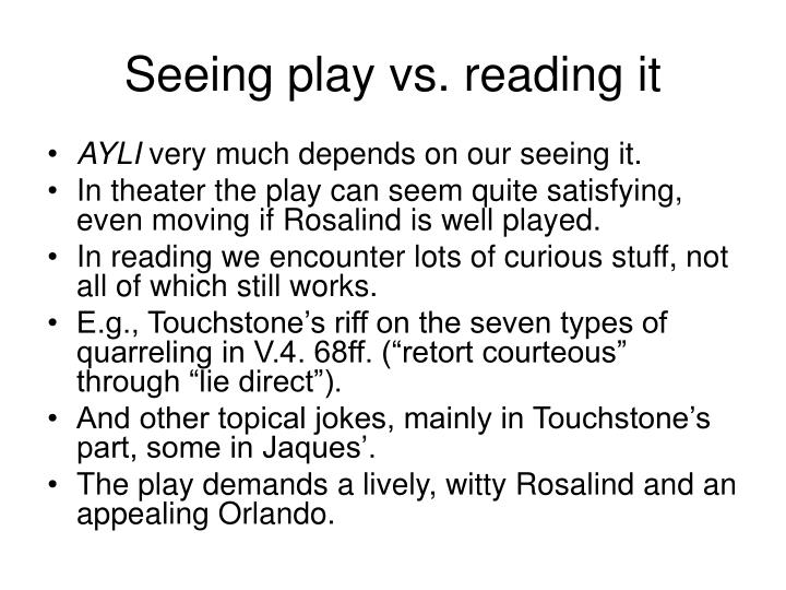 Seeing play vs reading it