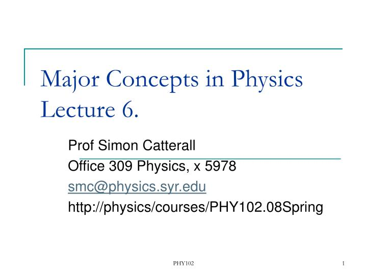 major concepts in physics lecture 6 n.