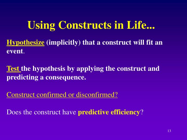 Using Constructs in Life...