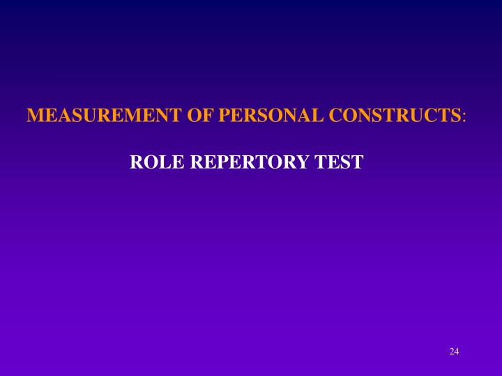 MEASUREMENT OF PERSONAL CONSTRUCTS