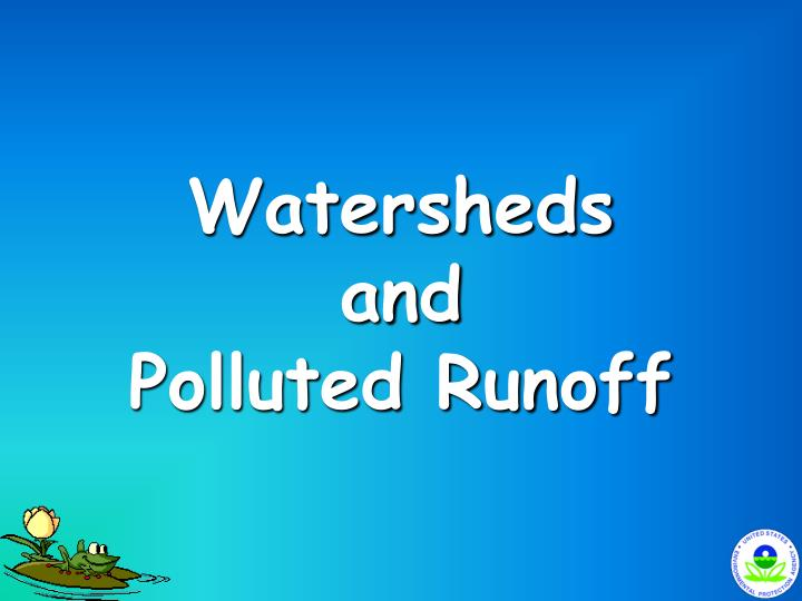watersheds and polluted runoff n.
