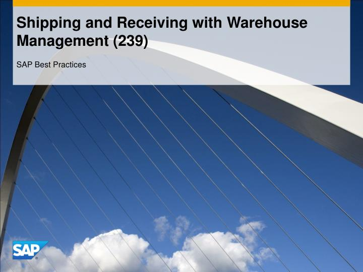 Shipping and receiving with warehouse management 239