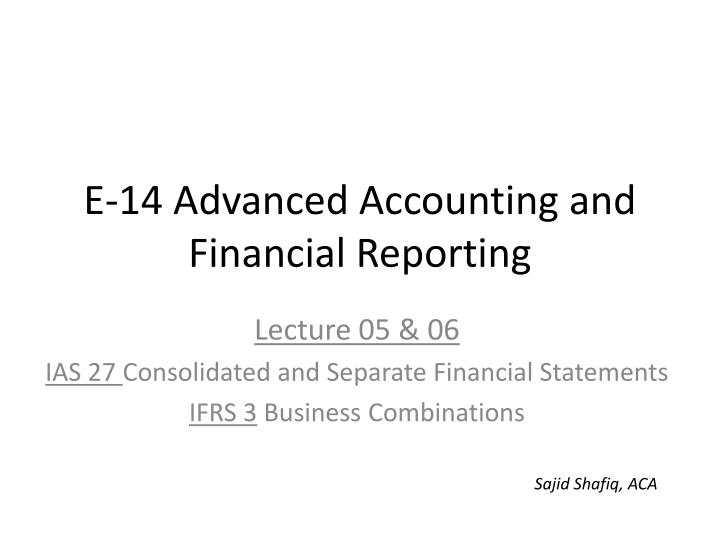 e 14 advanced accounting and financial reporting n.