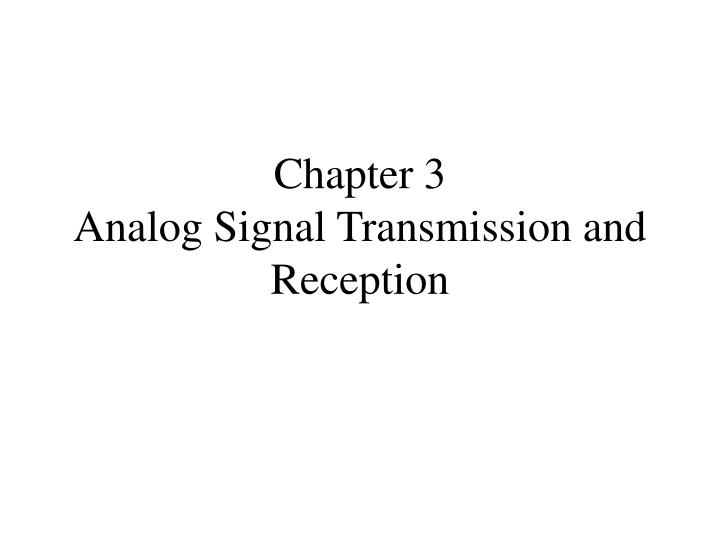 chapter 3 analog signal transmission and reception n.