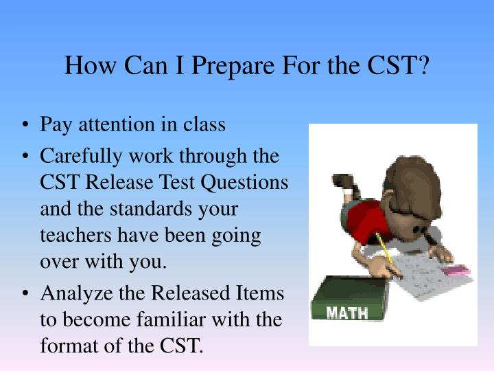 How Can I Prepare For the CST?
