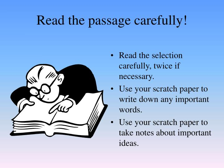 Read the passage carefully!