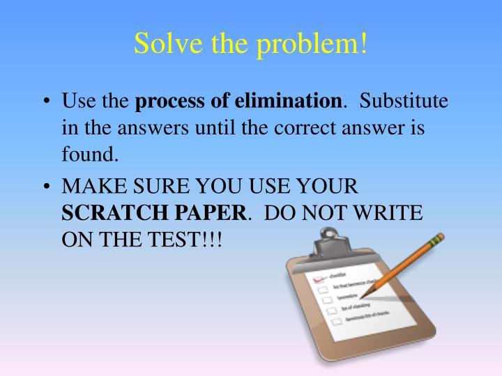 Solve the problem!