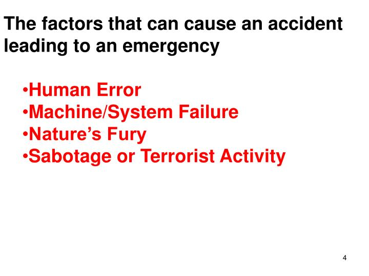 The factors that can cause an accident leading to an emergency