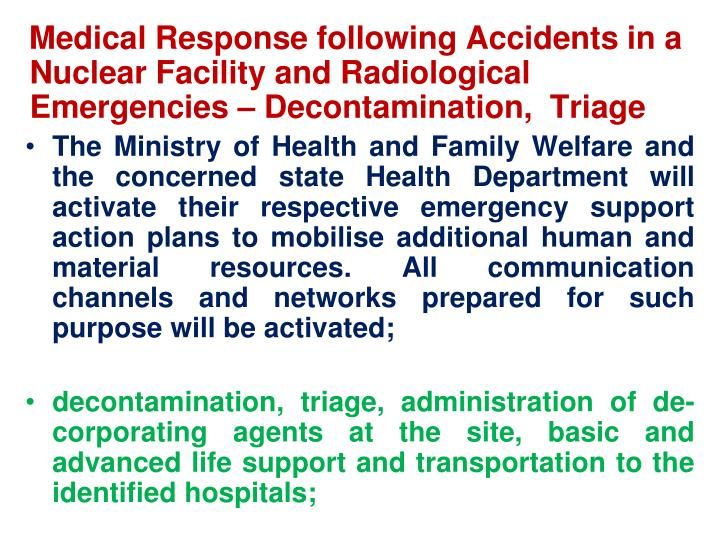 Medical Response following Accidents in a Nuclear Facility and Radiological Emergencies – Decontamination,  Triage
