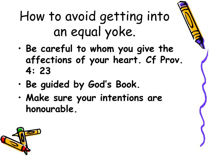 How to avoid getting into an equal yoke.