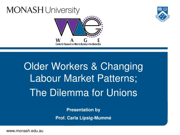 Older workers changing labour market patterns the dilemma for unions