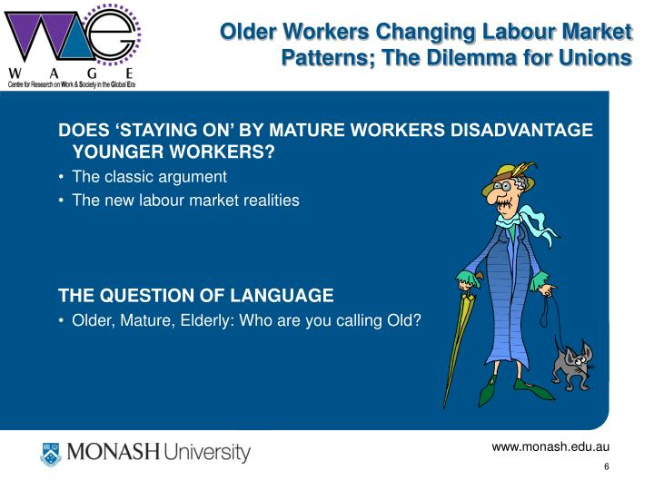 Older Workers Changing Labour Market Patterns; The Dilemma for Unions