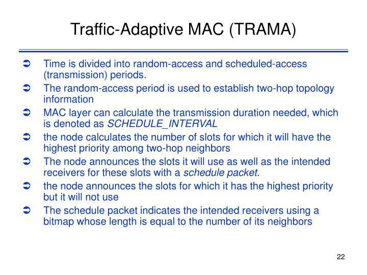 Traffic-Adaptive MAC (TRAMA)