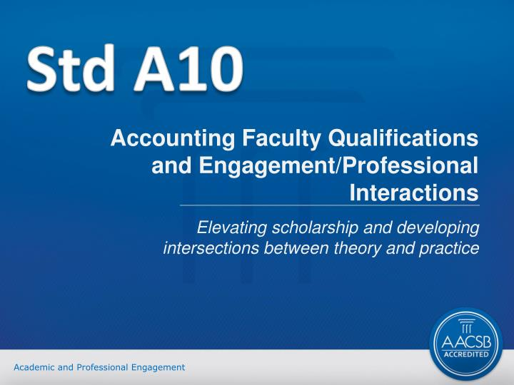 Accounting Faculty Qualifications and Engagement/Professional Interactions