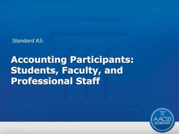 Accounting Participants: Students, Faculty, and Professional Staff
