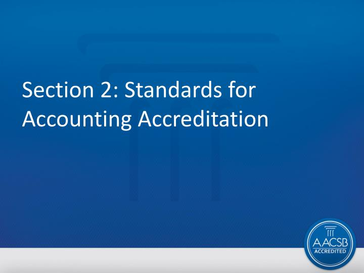 Section 2: Standards for Accounting Accreditation