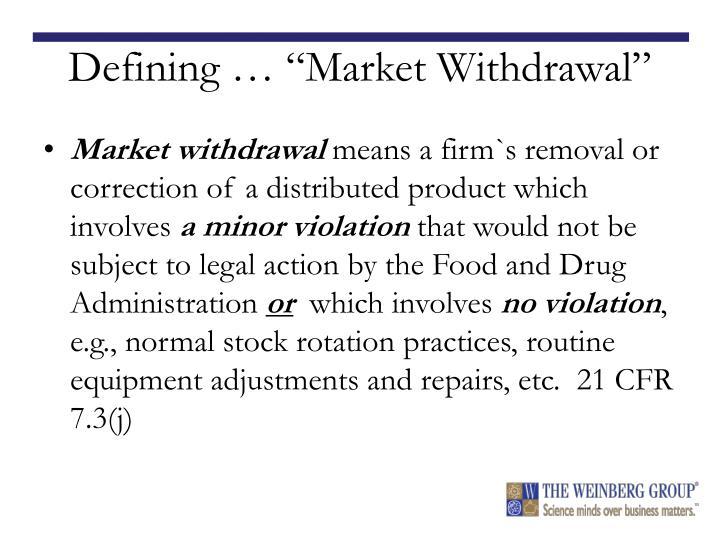 "Defining … ""Market Withdrawal"""