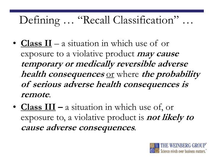 "Defining … ""Recall Classification"" …"