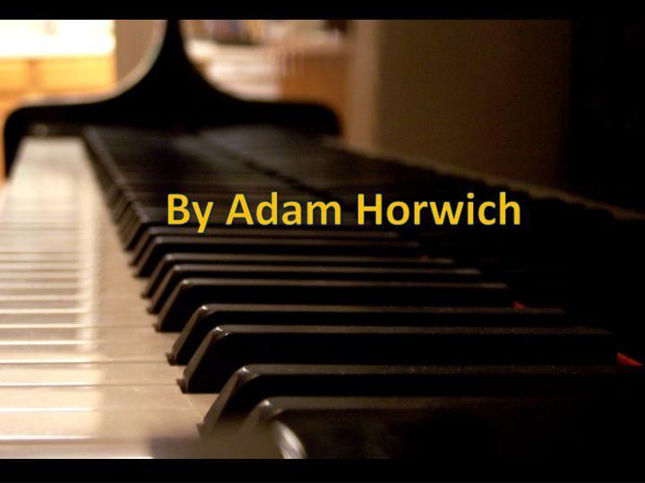 By Adam Horwich