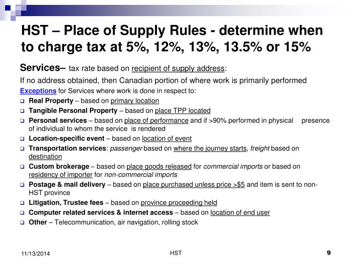 HST – Place of Supply Rules - determine when to charge tax at 5%, 12%, 13%, 13.5% or 15%