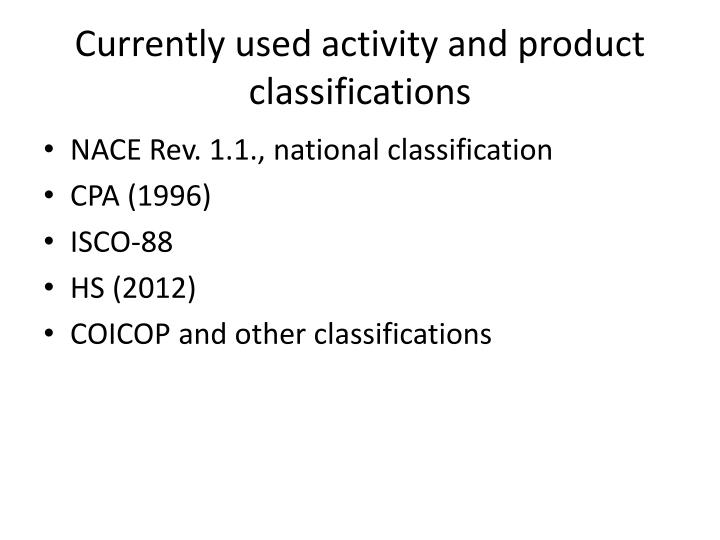 Currently used activity and product classifications