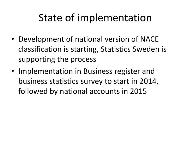 State of implementation