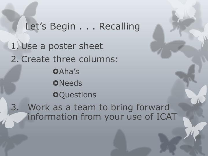 Let's Begin . . . Recalling