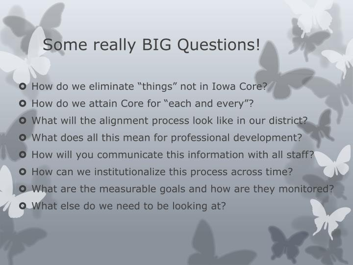 Some really BIG Questions!