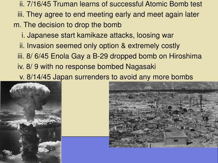 ii. 7/16/45 Truman learns of successful Atomic Bomb test