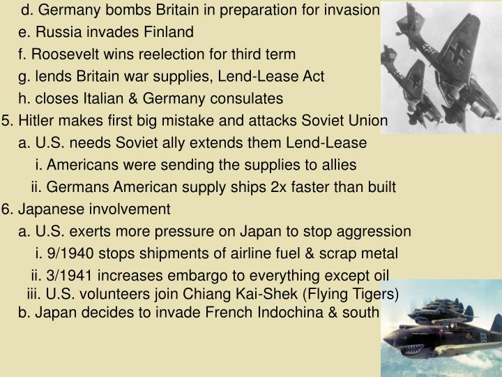 d. Germany bombs Britain in preparation for invasion