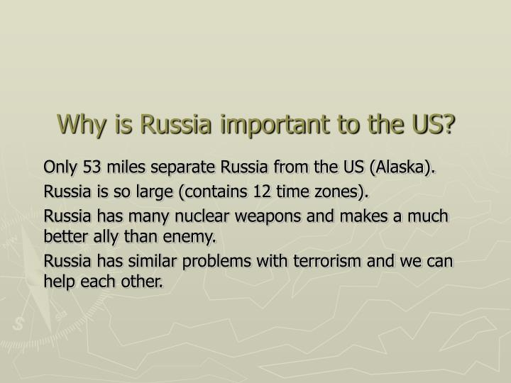 why is russia important to the us n.