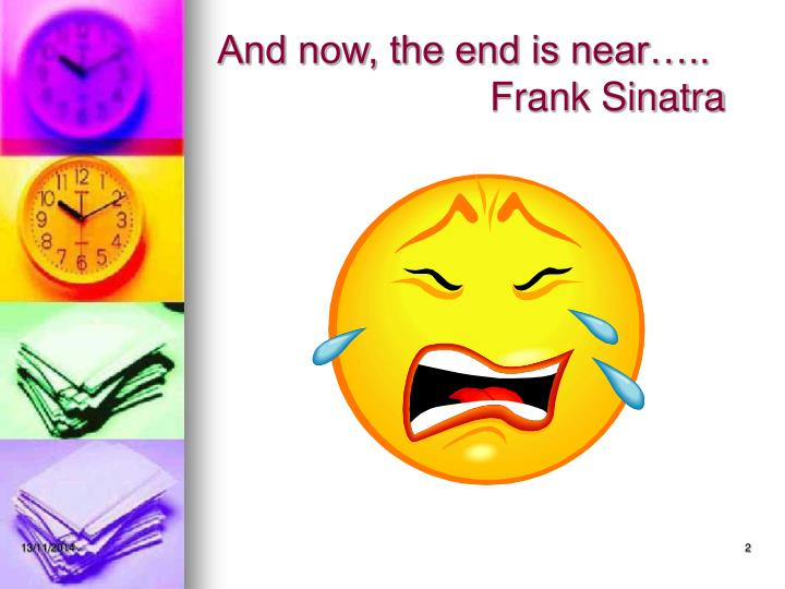 And now the end is near frank sinatra