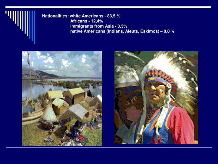 Nationalities: white Americans - 83,5 %